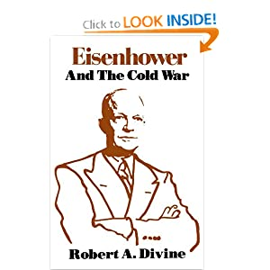 Eisenhower and the Cold War Robert A. Divine