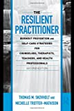 img - for The Resilient Practitioner: Burnout Prevention and Self-Care Strategies for Counselors, Therapists, Teachers, and Health Professionals, Second Edition ... Historical, and Cultural Perspectives) book / textbook / text book