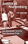 Justice at Nuremberg: Leo Alexander a...