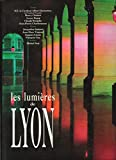img - for Les Lumi res de Lyon book / textbook / text book