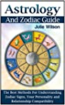 Astrology And Zodiac Guide: The Best...