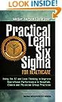 Practical Lean Six Sigma for Healthca...