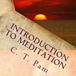Introduction to Meditation: To Enhance Your Weight Management Program, Volume 4 (       UNABRIDGED) by C. T. Pam Narrated by James Killavey