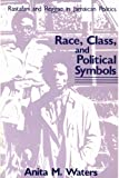 img - for Race, Class, and Political Symbols: Rastafari and Reggae in Jamaican Politics book / textbook / text book