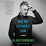Not My Father's Son: A Memoir | Alan Cumming