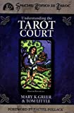 img - for Understanding the Tarot Court (Special Topics in Tarot Series) book / textbook / text book