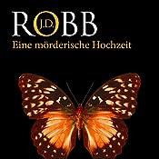 Eine mörderische Hochzeit (Eve Dallas 03) | J. D. Robb