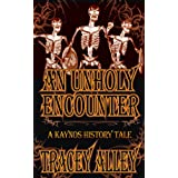 An Unholy Encounter (The History Tales of Kaynos Book 1) ~ Tracey Alley