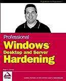 Professional Windows Desktop and Server Hardening