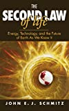 The Second Law of Life: Energy, Technology, and the Future of Earth As We Know It
