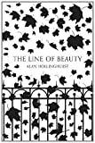Alan Hollinghurst The Line of Beauty (Picador 40th Anniversary Edition) (Picador 40th Anniversary Editn)