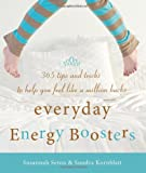 img - for Everyday Energy Boosters: 365 Tips and Tricks to Help You Feel Like a Million Bucks book / textbook / text book