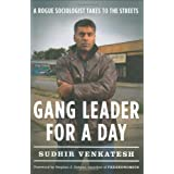 Gang Leader for a Day: A Rogue Sociologist Takes to the Streets ~ Sudhir Alladi Venkatesh