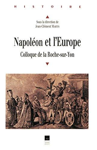 Napoléon et l'Europe: Colloque de La Roche-sur-Yon