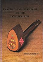 Practice and Procedure for the Scottish Rite…