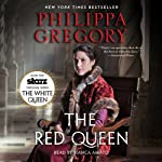 The Red Queen: A Novel (       UNABRIDGED) by Philippa Gregory Narrated by Bianca Amato