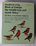 Handbook of the Birds of Europe the Middle East and North Africa The Birds of the Western Palearctic, Vol. 8: Crows to Finches