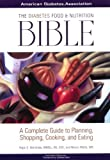 The Diabetes Food and Nutrition Bible : A Complete Guide to Planning, Shopping, Cooking, and Eating