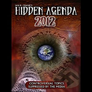 The Hidden Agenda 2012 | [Ian R. Crane]