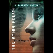 The Dying Breath: A Forensic Mystery (       UNABRIDGED) by Alane Ferguson Narrated by Veronica Taylor