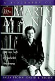 img - for A Biography of Mrs Marty Mann: The First Lady of Alcoholics Anonymous book / textbook / text book
