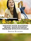 Enjoying Math: Mastering MOEMS / Math Olympiad Problems with Fun Puzzles