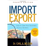 Import/Export: How to Take Your Business Across Bordersby Carl A. Nelson