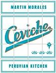 Ceviche: Peruvian Kitchen (English Ed...