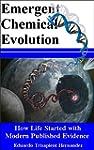 Emergent Chemical Evolution: How Life...