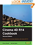 Cinema 4D R14 Cookbook, Second Edition