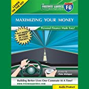 Maximizing Your Money: Personal Finance Made Easy! | [Peter Bielagus]