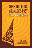 img - for Communicating in Canada's Past: Essays in Media History book / textbook / text book