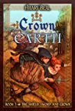 Crown of Earth (Shield, Sword & Crown)