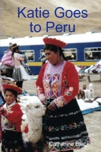 Katie Goes To Peru