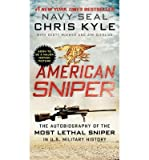 Chris Kyle [ AMERICAN SNIPER THE AUTOBIOGRAPHY OF SEAL CHIEF CHRIS KYLE (USN, 1999-2009), THE MOST LETHAL SNIPER IN U.S. MILITARY HISTORY BY KYLE, CHRIS](AUTHOR)PAPERBACK