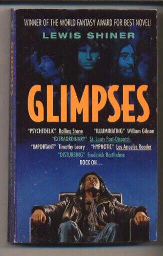 Glimpses, Lewis Shiner