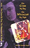 img - for The Cross by Day, the Mezuzzah by Night book / textbook / text book