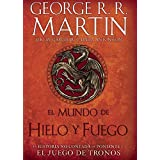 El Mundo de hielo y fuego / The World of Ice & Fire (Spanish Edition)