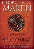 El Mundo de hielo y fuego (The World of Ice & Fire) (Spanish Edition)