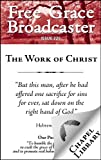 img - for Free Grace Broadcaster - Issue 225 - The Work of Christ book / textbook / text book
