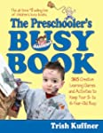 The Preschooler's Busy Book: 365 Crea...