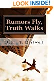 Rumors Fly, Truth Walks: How Lies Become Our History