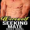 Werewolf Seeking Mate (       UNABRIDGED) by Sicily Duval Narrated by Tom Sleeker