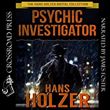 Psychic Investigator: The Hans Holzer Digital Collection, Book 4 Audiobook by Hans Holzer Narrated by James Foster