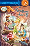 The Fairy Berry Bake-Off (Disney Fairies) (Step into Reading)