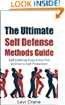 The Ultimate Self Defense Methods Gui...