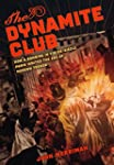 The Dynamite Club: How a Bombing in F...