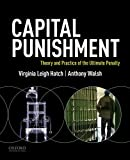 Capital Punishment: Theory and Practice of the Ultimate Penalty