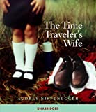 img - for The Time Traveler's Wife: Unabridged Edition book / textbook / text book
