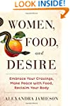 Women, Food, and Desire: Embrace Your...